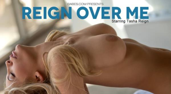 Tasha Reign - Reign Over Me (2019/FullHD)