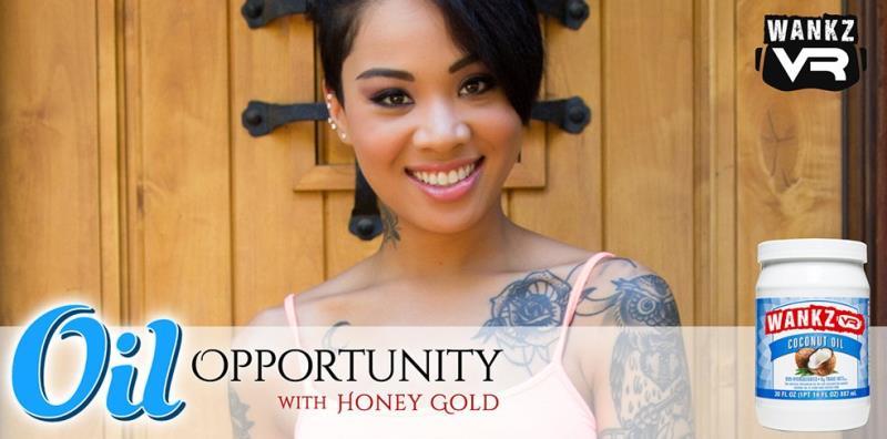 Honey Gold - Oil Opportunity [WankzVR] (UltraHD/2K MP4 6.26 GB 2020)