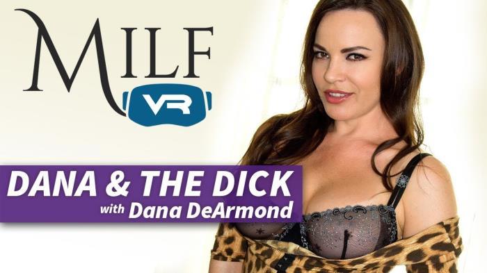 MilfVR: Dana AND the Dick - Dana DeArmond [2020] (UltraHD/2K 1600p)